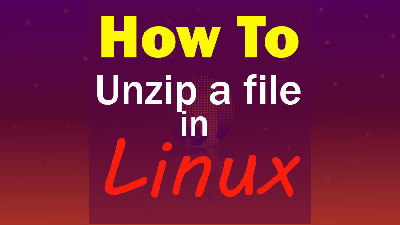 Unzip a file in Linux